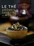 Le Thé, arômes et saveurs du monde